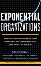 Exponential Organizations eBook par Why new organizations are ten times better, faster, and cheaper than yours (and what to do about it)