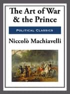 The Art of War and the Prince ebook by Niccolo Machiavelli