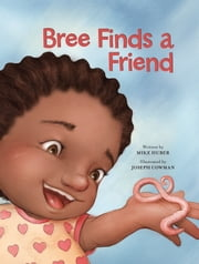 Bree Finds a Friend ebook by Mike Huber,Joseph Cowman