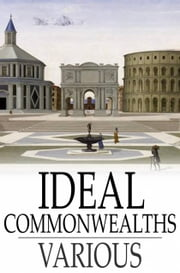 Ideal Commonwealths ebook by Various,Henry Morley