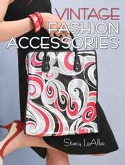 Vintage Fashion Accessories ebook by Stacy LoAlbo