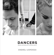 Dancers: Behind the Scenes with The Royal Ballet ebook by Andrej Uspenski