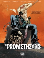 The Prometheans - Volume 1 - Family Reunion ebook by Rafa Sandoval,Jordi Tarragona Garcia,Emmanuel Herzet,Henscher