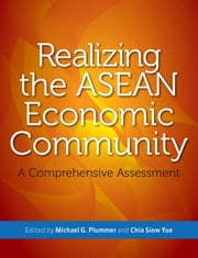 Realizing the ASEAN Economic Community: A Comprehensive Assessment ebook by Kobo.Web.Store.Products.Fields.ContributorFieldViewModel
