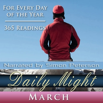 Daily Might: March - A Reading for each day in March audiobook by Simon Peterson