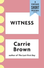 Witness ebook by Carrie Brown