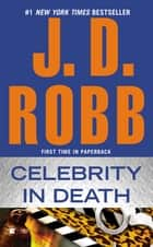 Celebrity in Death ebook by J. D. Robb