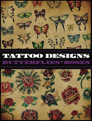 tattoo designs butterflies roses ebook por superior tattoo 9781935828167 rakuten kobo. Black Bedroom Furniture Sets. Home Design Ideas