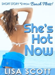 She's Hot Now ebook by Lisa Scott