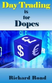 Day Trading is for Dopes ebook by Richard Rond