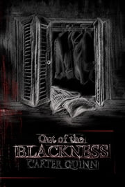Out of the Blackness ebook by Carter Quinn