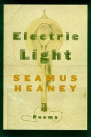 Electric Light - Poems ebook by Seamus Heaney