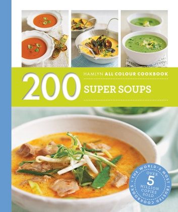 Hamlyn All Colour Cookery: 200 Super Soups - Hamlyn All Color Cookbook ebook by Sara Lewis