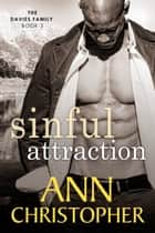 Sinful Attraction - The Davies Family Book 3 ebook by Ann Christopher