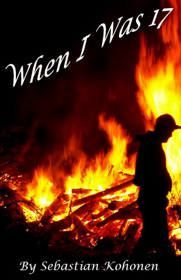 When I was 17 ebook by Sebastian Kohonen