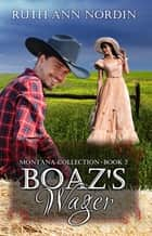Boaz's Wager ebook by Ruth Ann Nordin