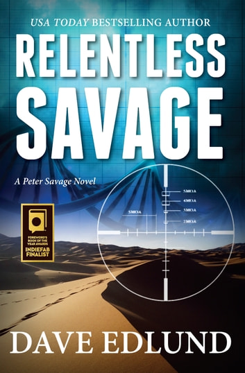 Relentless Savage - A Peter Savage Novel ebook by Dave Edlund