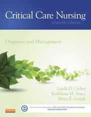 Critical Care Nursing - E-Book - Diagnosis and Management ebook by Linda D. Urden, DNSc, RN,...