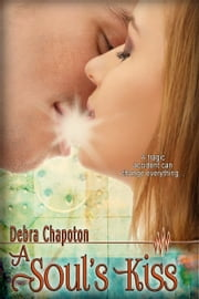 A Soul's Kiss ebook by Debra Chapoton