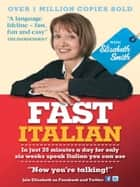 Fast Italian with Elisabeth Smith (Coursebook) ebook by Elisabeth Smith