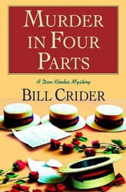 Murder in Four Parts - A Dan Rhodes Mystery ebook by Bill Crider