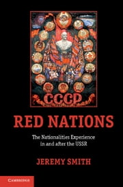 Red Nations - The Nationalities Experience in and after the USSR ebook by Dr Jeremy Smith