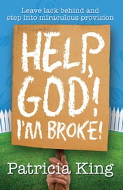 Help God! I'm Broke! ebook by Patricia King