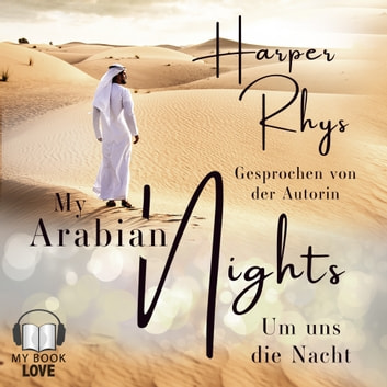 My Arabian Nights - Um uns die Nacht audiobook by Harper Rhys