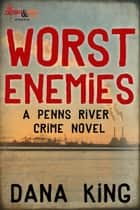 Worst Enemies ebook by Dana King