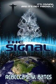The Signal ebook by Rebecca S. W. Bates