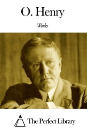 Works of O. Henry ebook by O. Henry