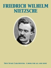 Thus Spake Zarathustra A book for all and none ebook by Thomas Common,Friedrich Wilhelm Nietzsche