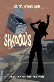 Shadows: a Novel of the Keepers (PsiFinder 2) ebook by B. T. Jaybush