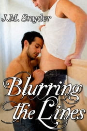 Blurring the Lines ebook by J.M. Snyder