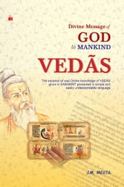 Divine Message Of God To Mankind Vedas ebook by J M Mehta
