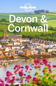 Lonely Planet Devon & Cornwall ebook by Lonely Planet, Oliver Berry, Belinda Dixon