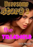 Threesome Story #1: The Triangle ebook by Jack Higgins