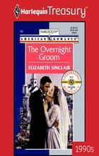 The Overnight Groom eBook by Elizabeth Sinclair