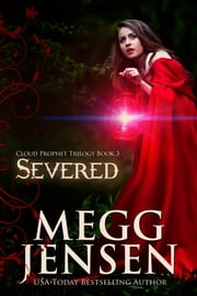 Severed ebook by Megg Jensen