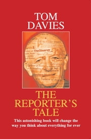 The Reporter's Tale ebook by Tom Davies
