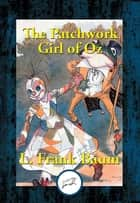 The Patchwork Girl of Oz eBook by L. Frank Baum