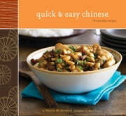 Quick & Easy Chinese - 70 Everyday Recipes ebook by Nancie McDermott,Maren Caruso