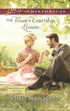 The Texan's Courtship Lessons (Mills & Boon Love Inspired Historical) (Bachelor List Matches, Book 2) ebook by Noelle Marchand