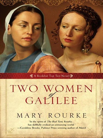 Two Women Of Galilee (Exceptional Editorial, Book 1) eBook by Mary Rourke
