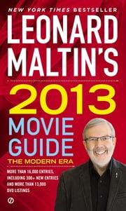 Leonard Maltin's 2013 Movie Guide - The Modern Era ebook by Leonard Maltin