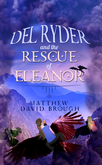 Del Ryder and the Rescue of Eleanor ebook by Matthew David Brough