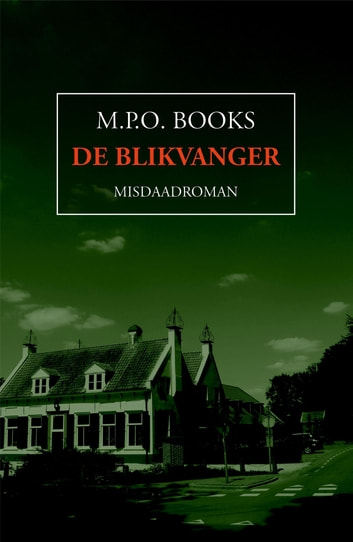 De blikvanger ebook by M.P.O. Books