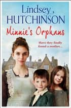 Minnie's Orphans - A heartwarming, unforgettable saga from top 10 bestseller Lindsey Hutchinson ebook by Lindsey Hutchinson