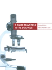 A Guide to Writing in the Sciences ebook by Andrea A. Gilpin,Patricia Patchet-Golubev
