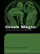 Greek Magic - Ancient, Medieval and Modern ebook by